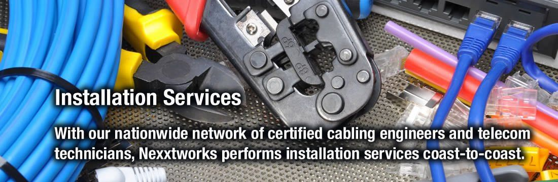 Installation Services | Nexxtworks, Inc.