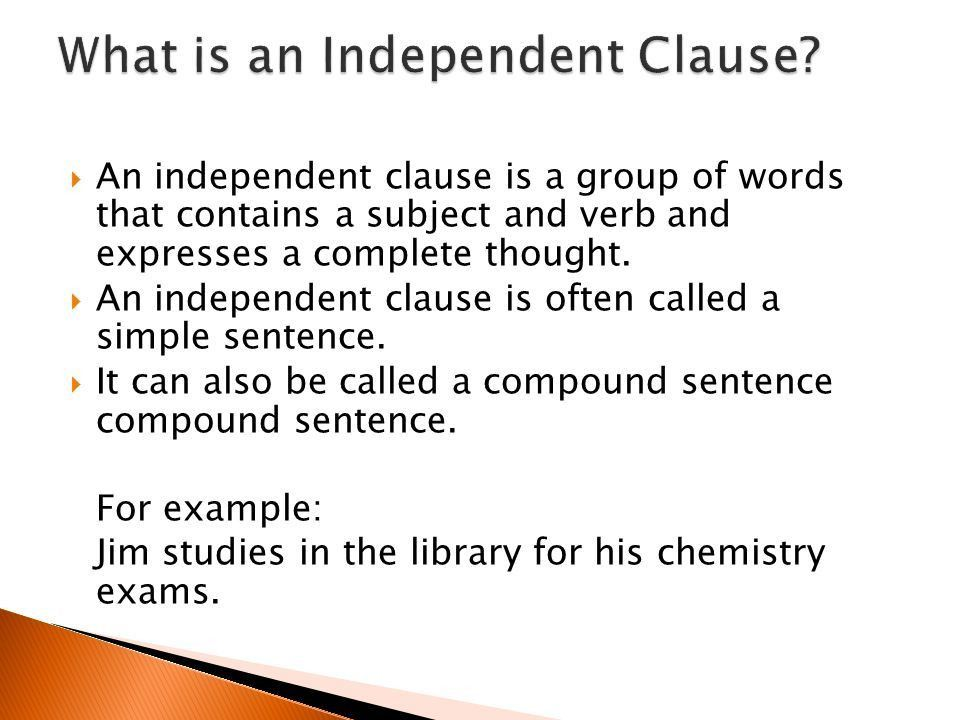 Identifying Independent and Dependent Clauses.  An independent ...