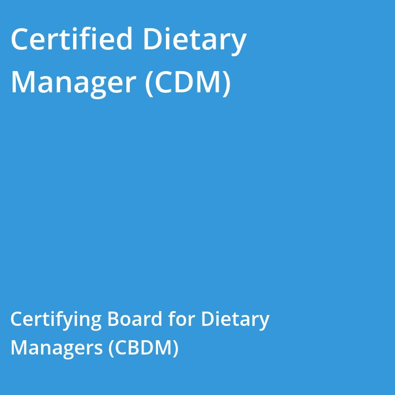 Certified Dietary Manager (CDM) Certification