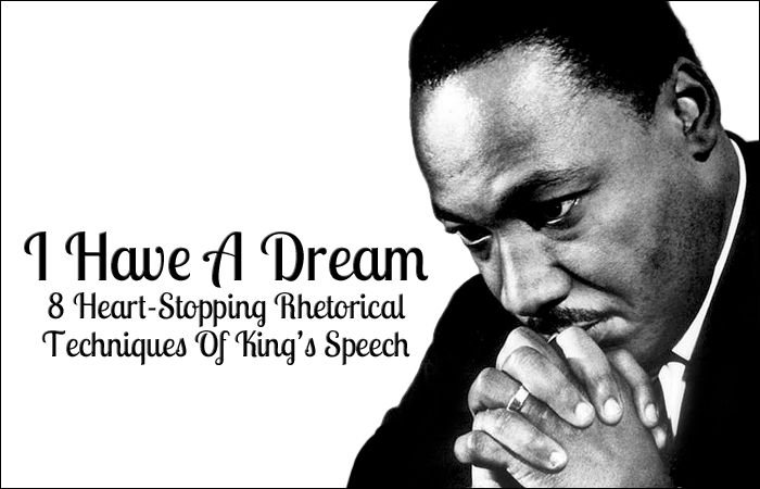 I Have A Dream: 8 Heart-Stopping Rhetorical Techniques Of King's ...