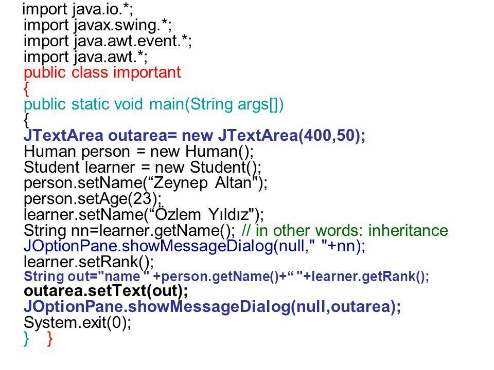 Example of Inheritance and use of JTextArea. import java.io ...