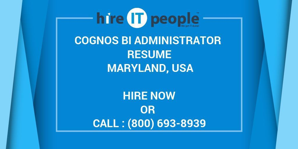 Cognos BI Administrator Resume Maryland, USA - Hire IT People - We ...