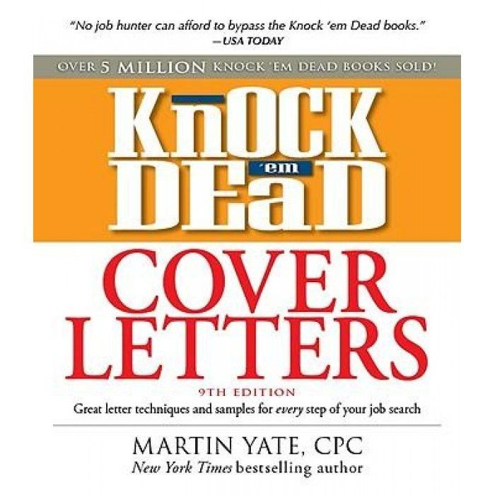 Knock 'em Dead Cover Letters Great Letter Techniques and Samples ...
