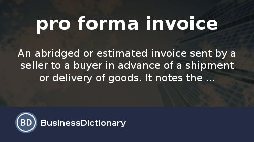 What is pro forma invoice? definition and meaning ...