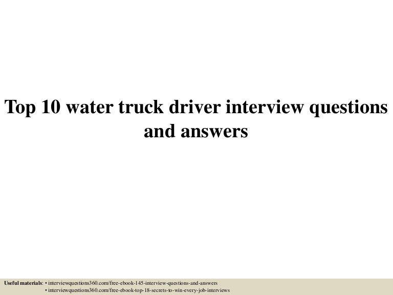 top10watertruckdriverinterviewquestionsandanswers-150604140136-lva1-app6892-thumbnail-4.jpg?cb=1433426508