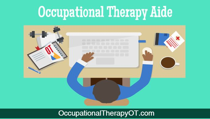 Occupational Therapy Aide : Salary, Training, and Job description