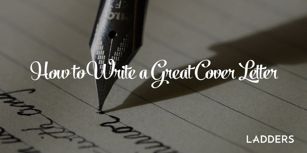 How To Write a Great Cover Letter | Ladders