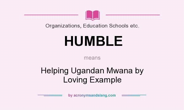 What does HUMBLE mean? - Definition of HUMBLE - HUMBLE stands for ...
