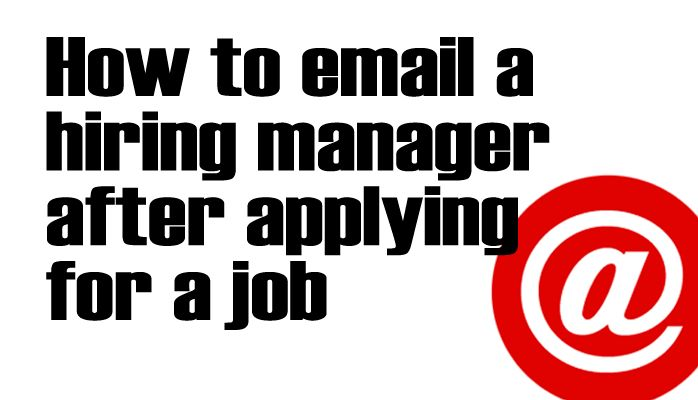 How to email a hiring manager after applying for a job | Kathy ...