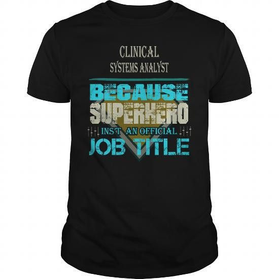 CLINICAL SYSTEMS ANALYST | Job Shirts | Pinterest
