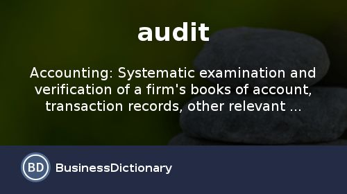 What is audit? definition and meaning - BusinessDictionary.com