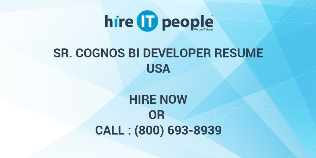 Sr. Cognos BI Developer Resume - Hire IT People - We get IT done