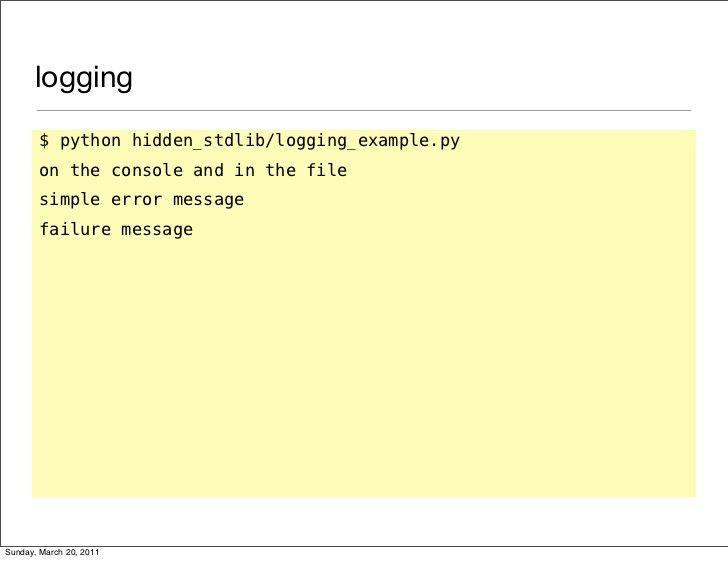 logging $ python hidden_stdlib/logging_example.py on