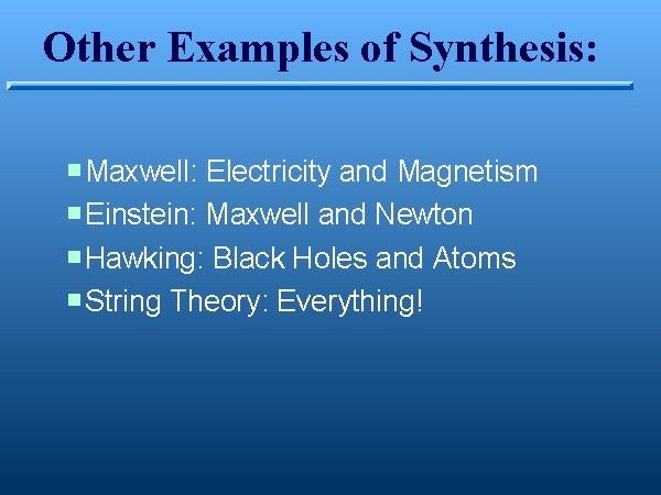 Other Examples of Synthesis:
