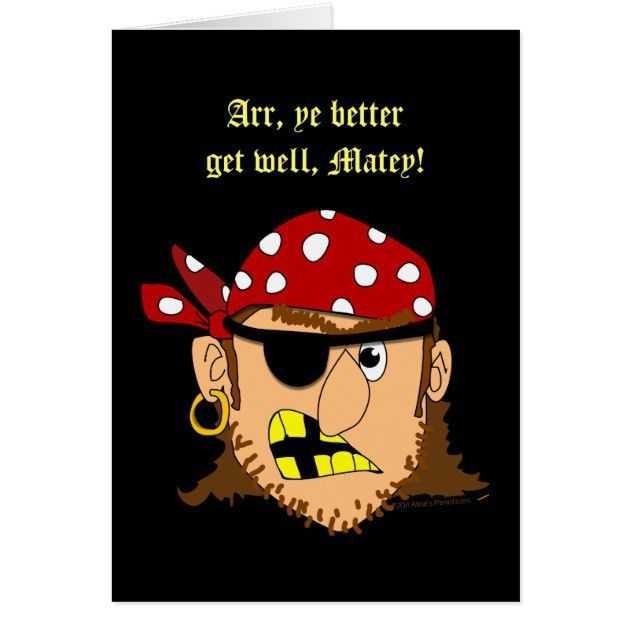 Pirate Man Funny Get Well Greeting Card Template | Zazzle.com