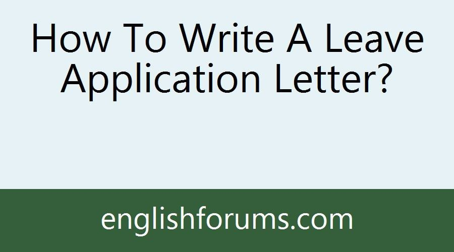 How To Write A Leave Application Letter?