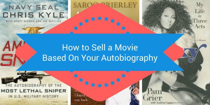 Autobiography: How To Sell A Movie Or Book About Your Life