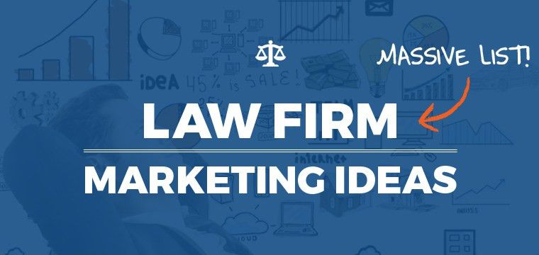 Law Firm Marketing Ideas (Massive List!) - Inbound Law Marketing