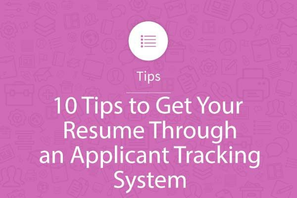 10 Tips to Get Your Resume Through an Applicant Tracking System ...