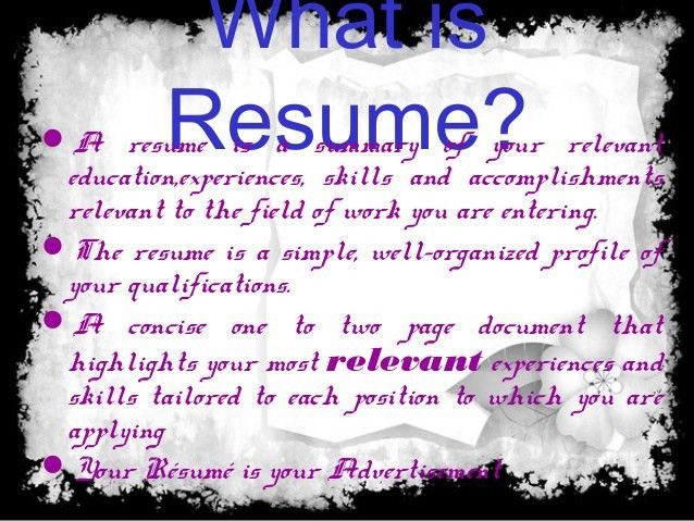 What is Resume ,purpose and objective of resume and type of resume
