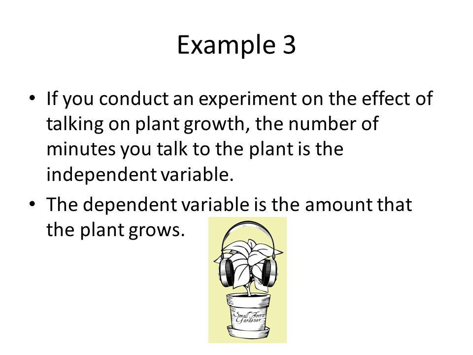 Independent and Dependent Variables. Definition In an experiment ...
