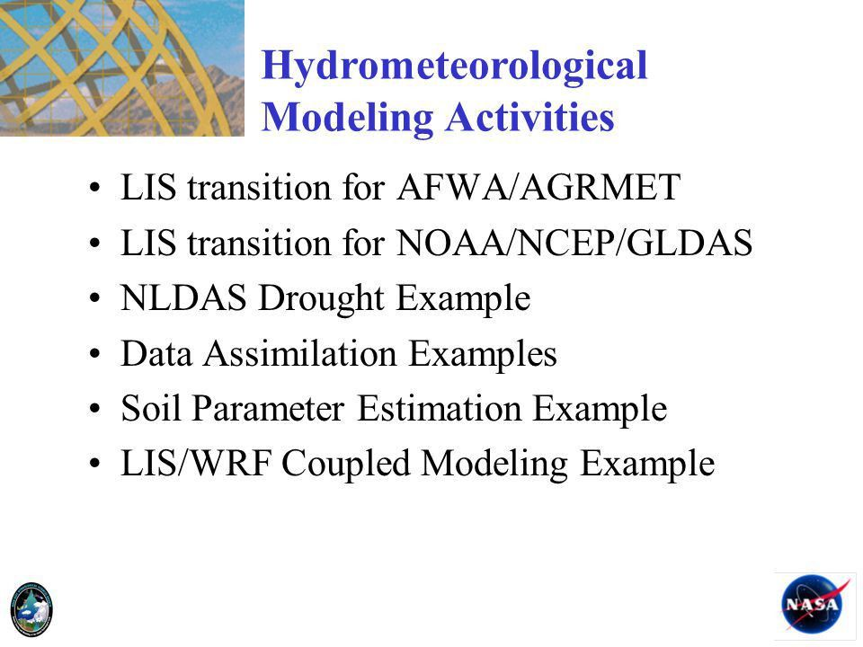 NASA's Land Information System as a Hydrometeorological Testbed ...