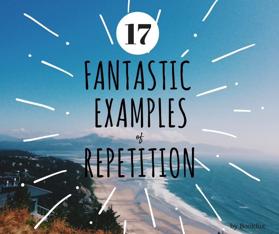 17 Fantastic Examples of Repetition in Literature