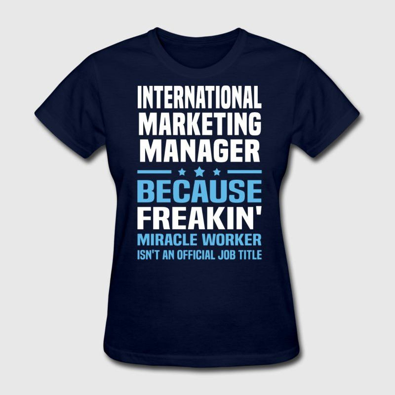 International Marketing Manager T-Shirt | Spreadshirt