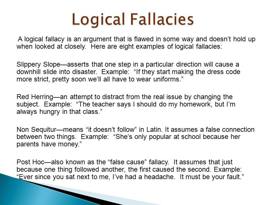A logical fallacy is an argument that is flawed in some way and ...