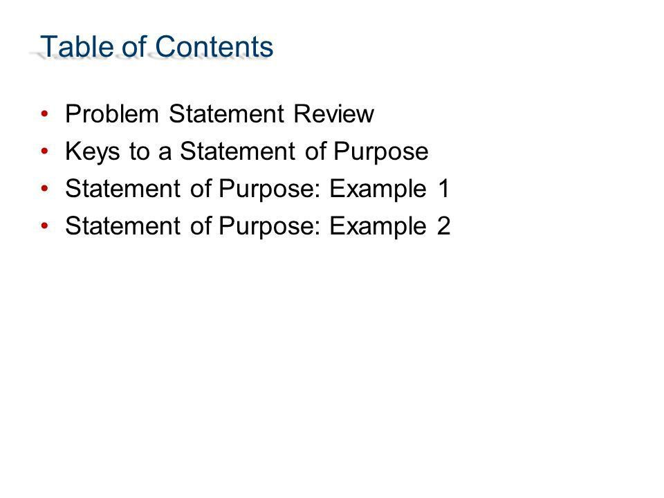 Problem Statement to a Statement of Purpose. Table of Contents ...