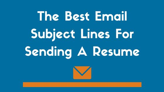 Best Email Subject Lines When Sending a Resume (Examples Included ...