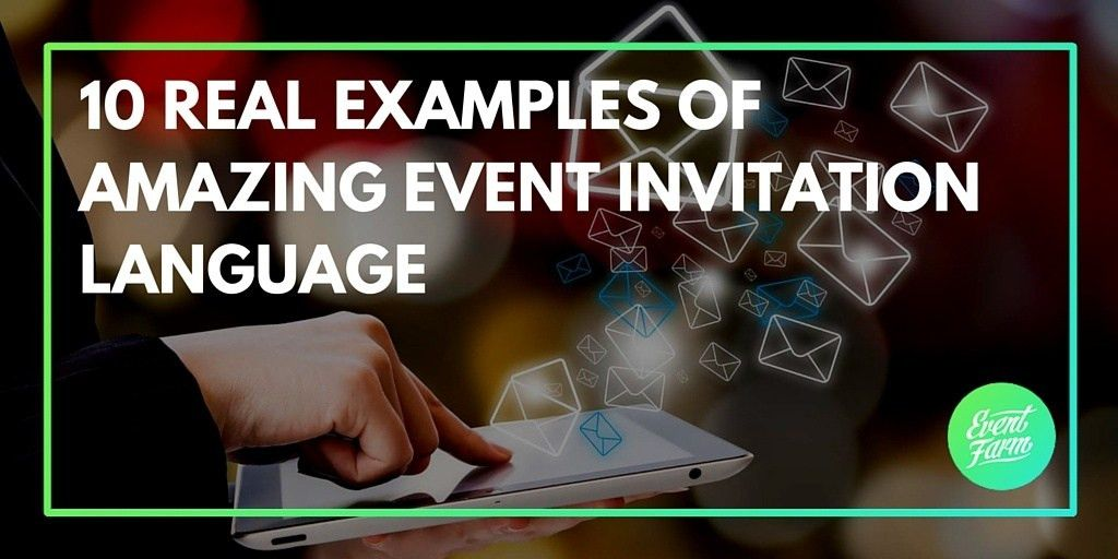 10 Real Examples of Amazing Event Invitation Language