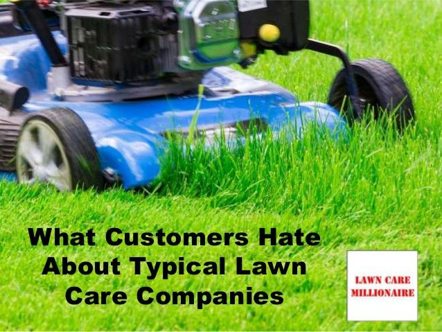 Customers Hate About Typical Lawn Care Companies