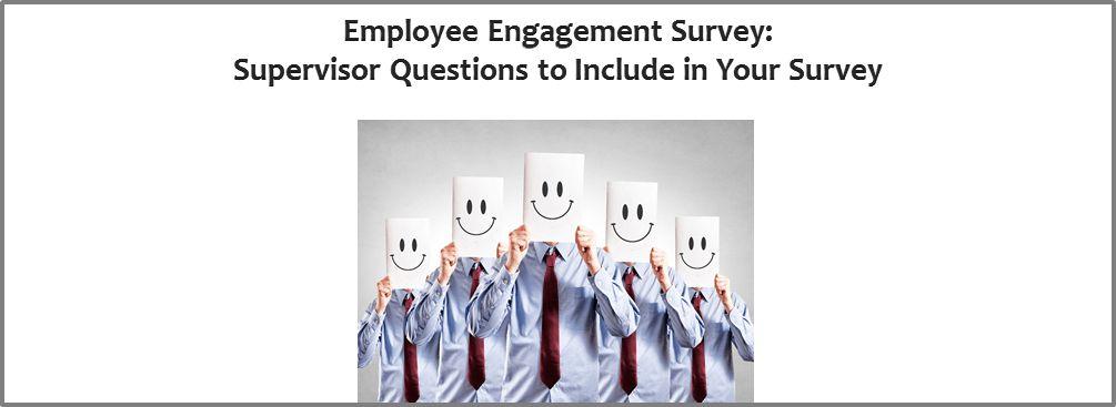 Employee Engagement Survey - Supervisor Questions