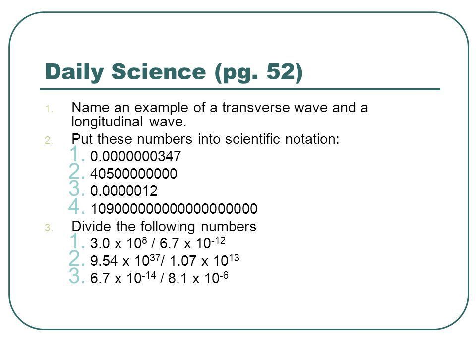 Daily Science (pg. 52) 1. Name an example of a transverse wave and ...