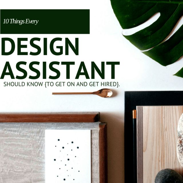 10 THINGS EVERY DESIGN ASSISTANT SHOULD KNOW - BluLabel Bungalow ...