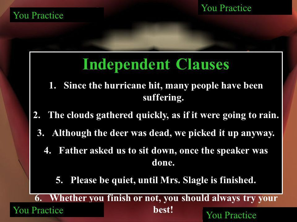 Independent Clauses Independent Clause Expresses a complete ...