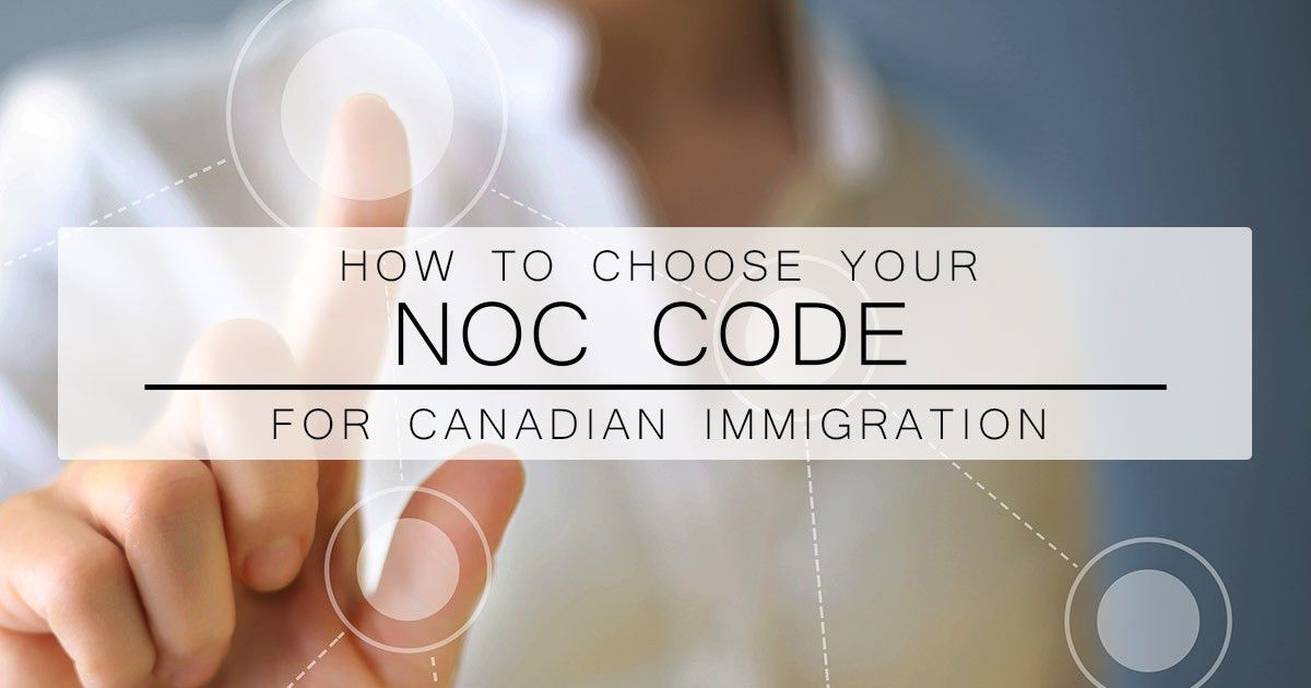 How to Choose Your NOC Code for Canadian Immigration - Canadim