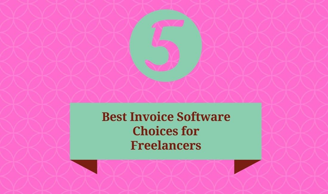 5 Best Invoice Software Options for Freelancers, Startups and SMBs