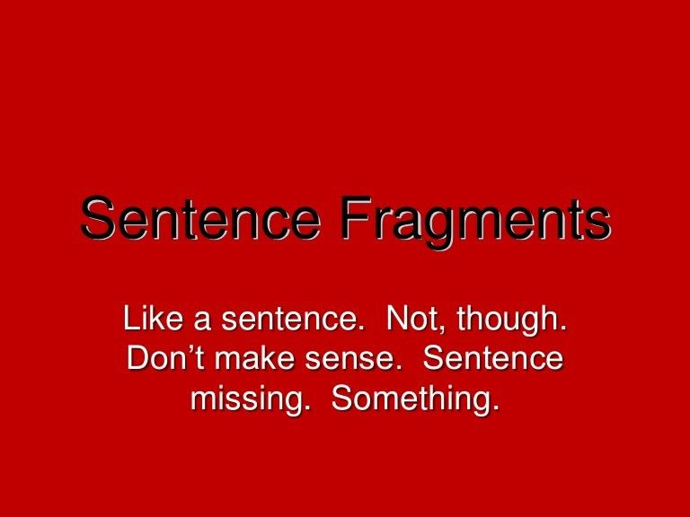sentencefragments-110410191715-phpapp01-thumbnail-4.jpg?cb=1302463097