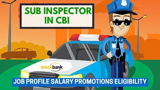Sub Inspector in CBI Job Description, Career Path & Salary