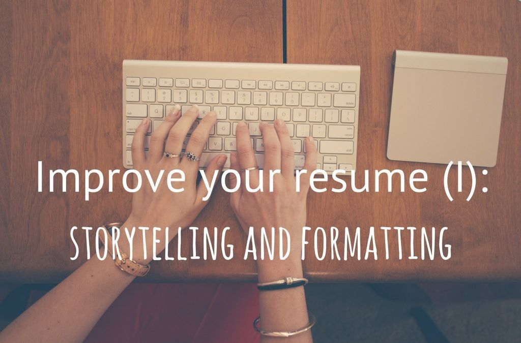 Tips to make your resume the best (I): storytelling and formatting ...