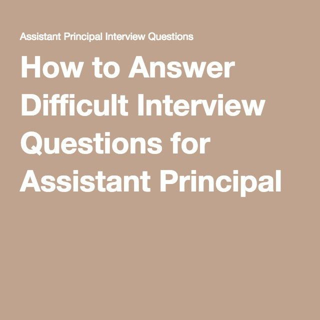 How to Answer Difficult Interview Questions for Assistant ...