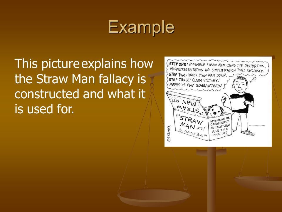 Da Straw Man! Dalton Stephens Nick Cairo. What is Straw Man? The ...