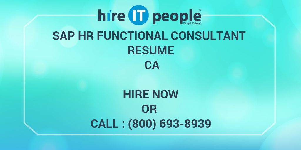 SAP HR Functional Consultant Resume CA - Hire IT People - We get ...