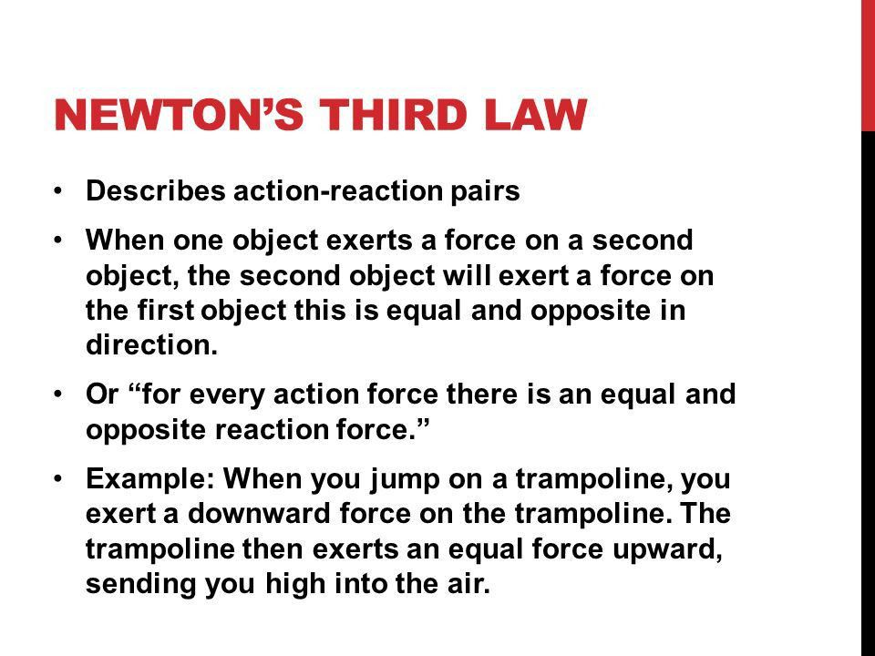 NEWTON'S THIRD LAW OF MOTION AND MOMENTUM. NEWTON'S THIRD LAW ...