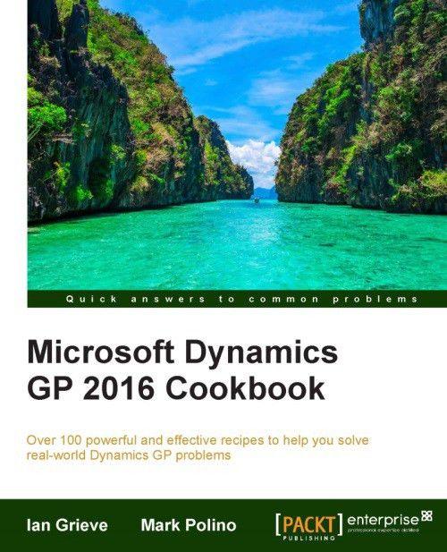 Microsoft Dynamics GP 2016 Cookbook | PACKT Books