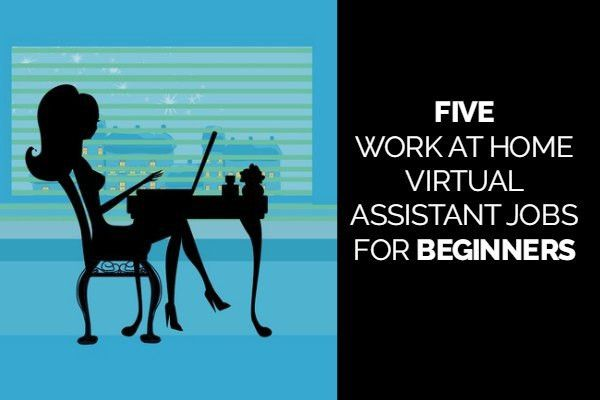 5 Work at Home Virtual Assisting Jobs For Beginners