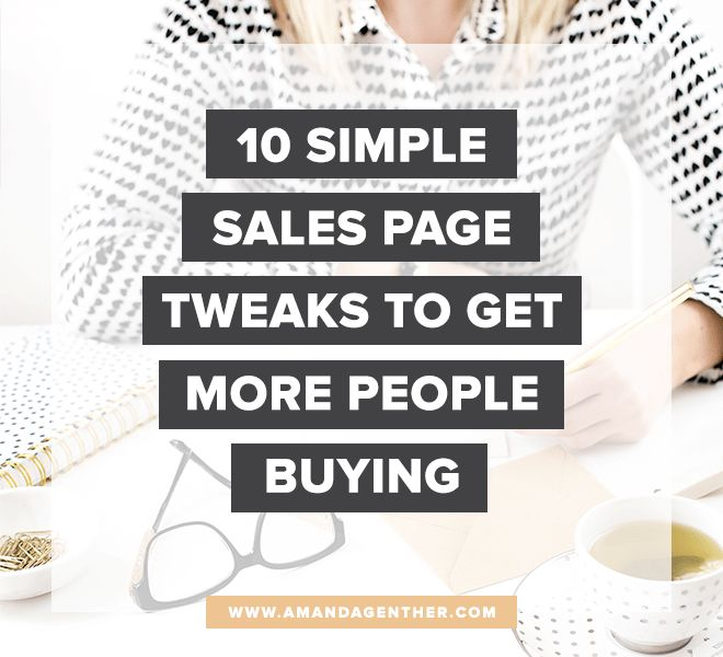 10 Simple Sales Page Tweaks to Get More People Buying - Amanda Genther