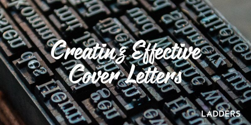 Creating Effective Cover Letters | Ladders